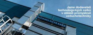 Jsme dodavateli technologických celků v oblasti průmyslové vzduchotechniky